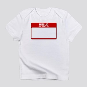 Hello My Name Is - Creeper Infant T-Shirt