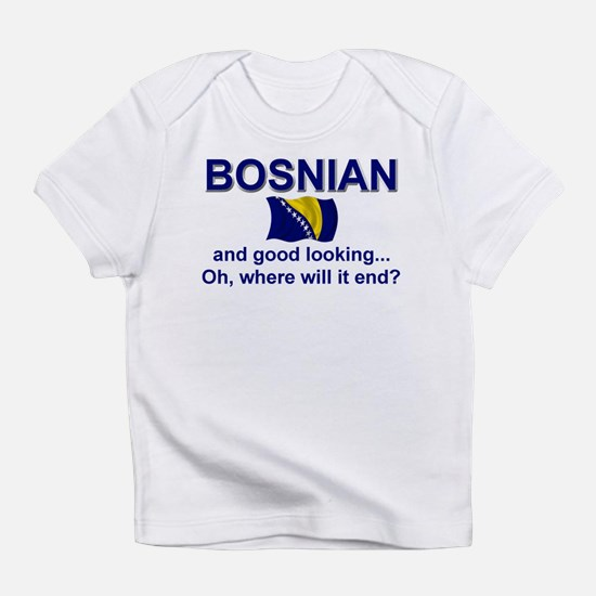 Good Looking Bosnian Infant T-Shirt