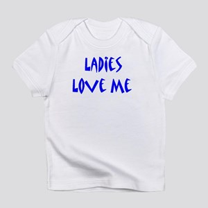 ladies love me creeper Infant T-Shirt
