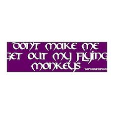 Don't Make Me Get Out My Flying Monkeys (Bumper)