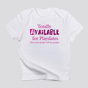 Available for Playdates Infant T-Shirt