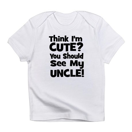 Think I'm Cute? Uncle - Black Infant T-Shirt