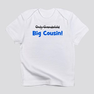 Big Cousin (Only Grandchild) Infant T-Shirt
