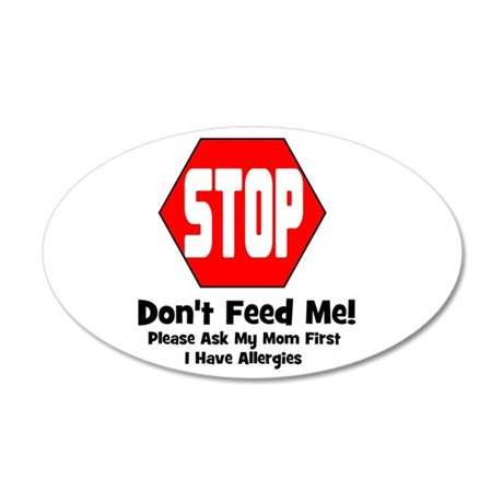 Don't Feed Me - Allergies 20x12 Oval Wall Peel