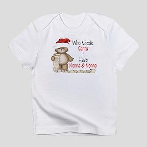 Who Needs Santa? Infant T-Shirt
