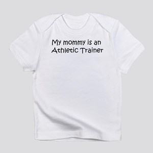 Mommy is a Athletic Trainer Creeper Infant T-Shirt