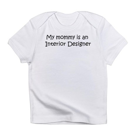 Mommy is a Interior Designer Creeper Infant T-Shir