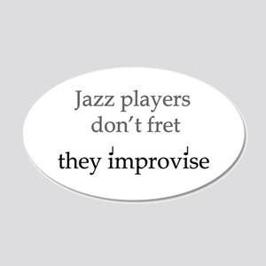 Jazz Player Don't Fret 20x12 Oval Wall Peel
