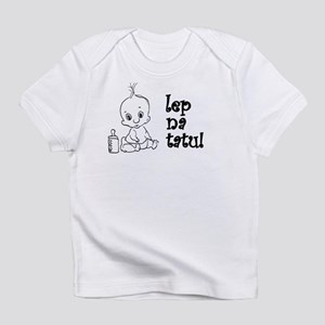Lep Na Tatu - Cute Like My Da Infant T-Shirt