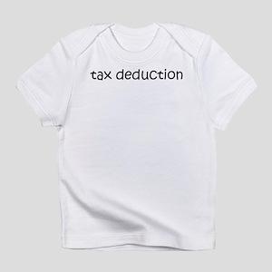 Tax Deduction Creeper Infant T-Shirt