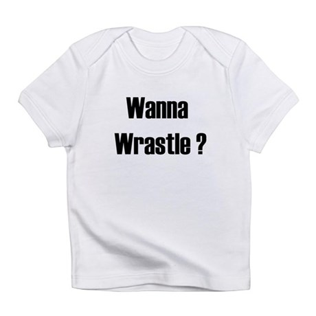 Wanna Wrastle? Creeper Infant T-Shirt