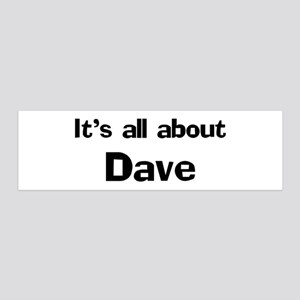 It's all about Dave 36x11 Wall Peel