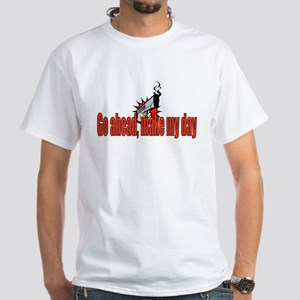 """Go ahead, make my day"" White T-shirt"