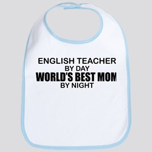 World's Best Mom - ENGLISH TEACHER Bib