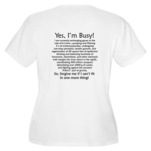 Yes, I'm Busy! Women's Plus Size Scoop Neck T-Shir