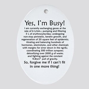 Yes, I'm Busy! Ornament (Oval)
