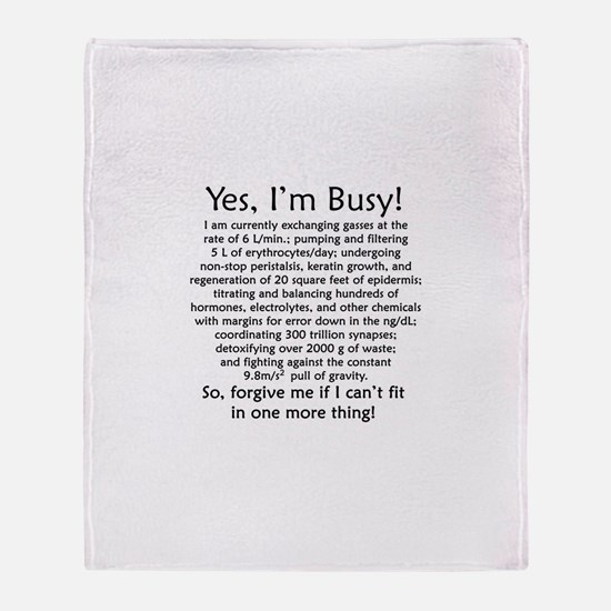 Yes, I'm Busy! Throw Blanket