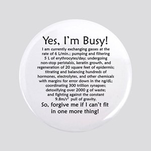 "Yes, I'm Busy! 3.5"" Button"