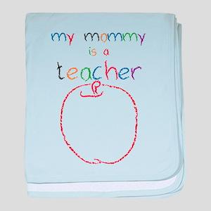 My Mommy-Teacher baby blanket