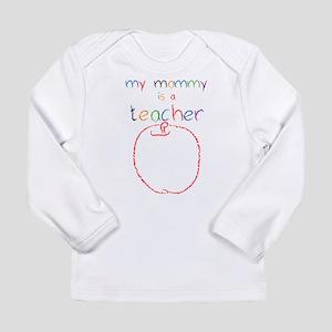 My Mommy-Teacher Long Sleeve Infant T-Shirt