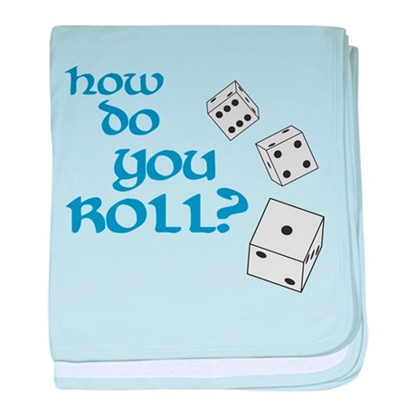 How do you roll? baby blanket