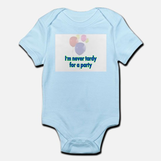 I'm not tardy for a party Infant Bodysuit
