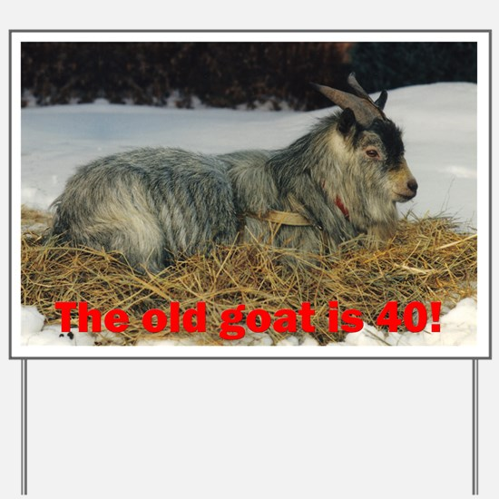 Old Goat is 40!! Yard Sign