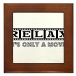 Relax: It's only a movie! Framed Tile