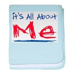 It's all about ME! baby blanket