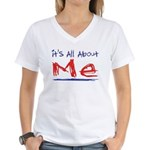It's all about ME! Women's V-Neck T-Shirt
