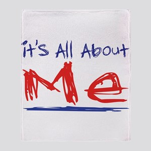 It's all about ME! Throw Blanket