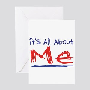 It's all about ME! Greeting Card