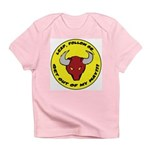 Get Out of my Way! Infant T-Shirt