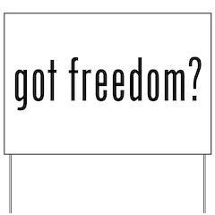 got freedom? Yard Sign