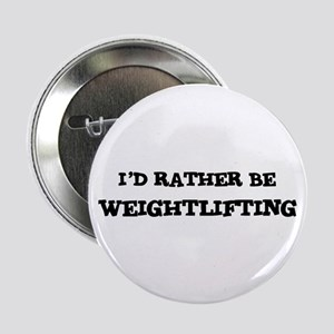 Rather be Weightlifting Button