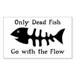 Only Dead Fish Sticker (Rectangle 10 pk)