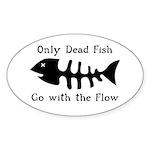 Only Dead Fish Sticker (Oval 50 pk)