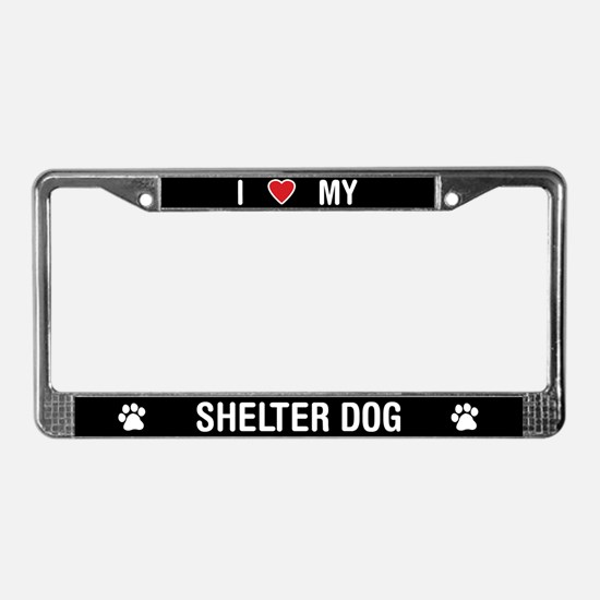 I Love My Shelter Dog License Plate Frame