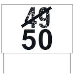 Great 50th Birthday Yard Sign