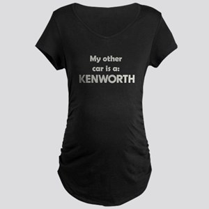 My other car is a KENWORTH Maternity Dark T-Shirt