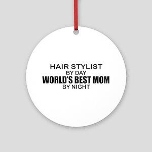 World's Best Mom - HAIR STYLIST Ornament (Round)