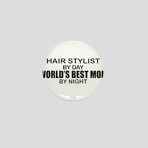 World's Best Mom - HAIR STYLIST Mini Button