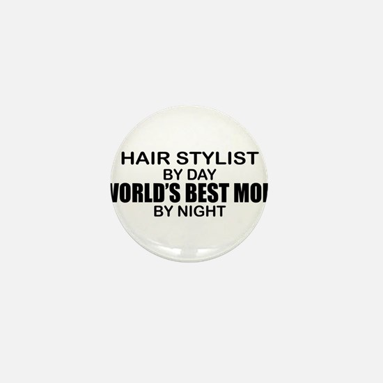 World's Best Mom - HAIR STYLIST Mini Button