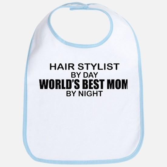 World's Best Mom - HAIR STYLIST Bib