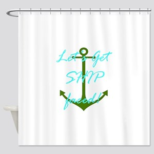Let's Get Ship Faced Shower Curtain