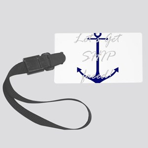 Let's Get Ship Faced Large Luggage Tag