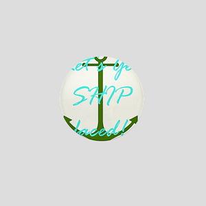Let's Get Ship Faced Mini Button