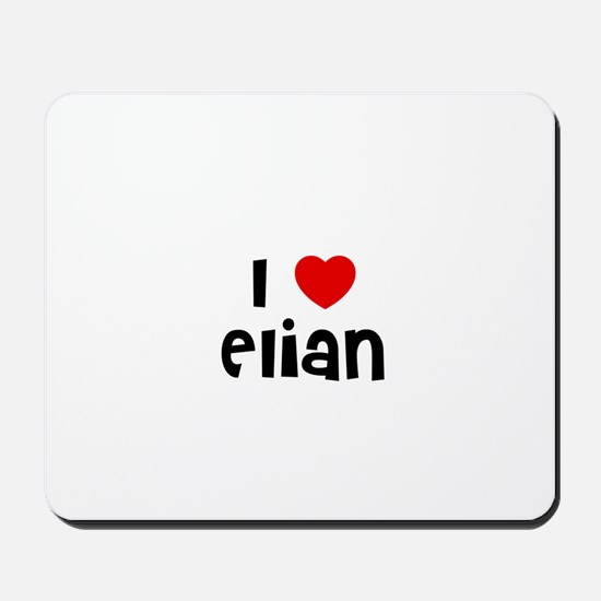 I * Elian Mousepad