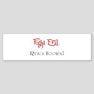 Fight Evil, Read Books! Sticker (Bumper)