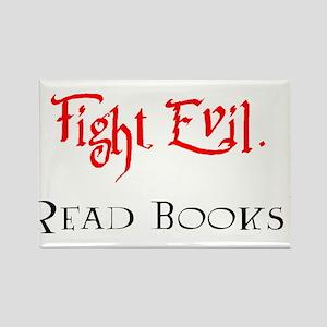 Fight Evil, Read Books! Rectangle Magnet
